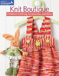 Knit Boutique: Children's Clothing, Accessories, & More, 9 fun-to-knit Projects