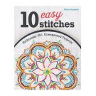 10 Easy Stitches: Embroider 30+ Unexpected Projects by Alicia Burstein