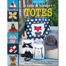 CUTE & CLEVER TOTES: Mix & Match 16 Paper-Pieced Blocks, 6 Bag Patterns * Messenger Bag, Beach Tote, Bucket Bag & More by Mary Hertel
