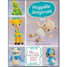 Huggable Amigurumi: 18 Cute and Cuddly Animal Softies by Shannen Chua (ON CLEARANCE)