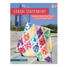 Stash Statement - Make The Most Of Your Fabrics With Easy Improv Quilts (ON CLEARANCE)