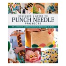 Beginner's Guide to Punch Needle: 26 Accessories and Decorations to Embroider in Relief by Juliette Michelet
