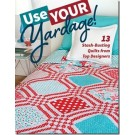 USE YOUR YARDAGE! 13 Stash-Busting Quilts from Top Designers