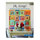 Oh, Scrap! - Fabulous Quilts That Make the Most of Your Stash by Lissa Alexander