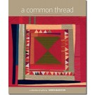 "A Common Thread: A Collection of Quilts by Gwen Marston (Hardcover) -  A quilter's library ""MUST-HAVE"" Book"