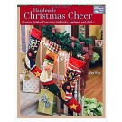 Handmade Christmas Cheer: Festive Holiday Projects to Embroider, Appliqué, and Quilt by Pat Wys  (2018 2nd Quarter Promotion - Up To 30% Off + FREE Christmas Stencil - $9.99 Retail)