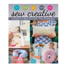 Sew Creative - 13 Projects To Make Your Own By Jennifer Pol Colin
