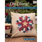 Oh Glory! 11 Quilt Projects to Salute the Stars and Stripes by Kathy Flowers