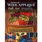 Seasons Of Wool Applique Folk Art: Celebrate Americana with 12 Projects to Stitch by Rebekah L. Smith