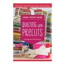 Quilting with Precuts Handy Pocket Book Guide Compiled by Gailen Runge
