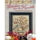 Stitches from the Harvest: Hand Embroidery Inspired by Autumn by Kathy Schmitz