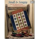 Small and Scrappy: Pint-Size Patchwork Quilts Using Reproduction Fabrics - by Kathleen Tracy