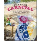 Dresden Carnival: 16 Modern Quilt Projects Innovative Designs