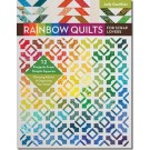 RAINBOW QUILTS FOR SCRAP LOVERS: 12 Projects from Simple Squares, Choosing Fabrics & Organizing Your Stash by Judy Gauthier