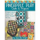 "Pineapple Play Quilts & Project: 14 Projects Using The Creative Grids 10"" Pineapple Trim Tool by Jean Ann Wright"