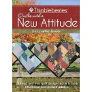 Thimbleberries Quilts with a New Attitude: 23 Tried & True Quilt Designs Made in Both Traditional & Modern Fabrics by Lynette Jensen