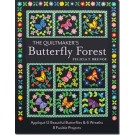 THE QUILTMAKER'S BUTTERFLY FORES: Appliqué 12 Beautiful Butterflies & 6 Wreaths • 8 Fusible Projects by Felicia T. Brenoe