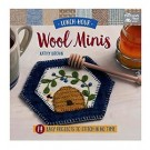 Lunch-Hour Wool Minis - 14 Easy Projects To Stitch In No Time By: Kathy Brown