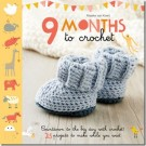 9 Months to Crochet: Count Down to the Big Day with Crochet! by Maaike Van Koert (ON CLEARANCE)