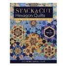 Stack & Cut Hexagon Quilts: Mix & Match 38 Kaleidoscope Blocks & 12 Quilt Settings By Sara Nephew & Marci Baker