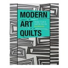 Modern Art Quilts: Design, Fuse & Quilt As You Go by Sue Bleiweiss
