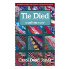 Tie Died: A Quilting Cozy Novel by Carol Dean Jones