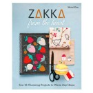 Zakka from the Heart: Sew 16 Charming Projects to Warm Any Home by Minki Kim