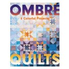 Ombre Quilts - 6 Colourful Projects By Jennifer Sampou
