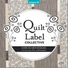 Quilt Label Collective CD - Volume III: Over 150 New Designs to Customize, Print & Embellish, Various Artists