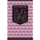 SEWING SUPPLIES HANDY POCKET GUIDE: 65+ Tips & Facts for Tools, Notions & Materials by Carla Hegeman Crim (Buy 12 books to get a POP Display for FREE)