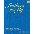 Feathers That Fly: How To Design, Mark, And Machine Quilt Feather Motifs (ON CLEARANCE)
