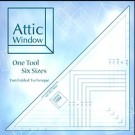Attic Window Ruler - one tool, six sizes - Fun 3-D Folded Tehnique.  No 'Y' Seams!   Instructions &  Bonus Pattern included