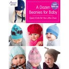 A Dozen Beanies For Babies: Quick Knits For The Little Ones