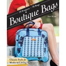 Boutique Bags - Classic Style for Modern Living - 19 Projects