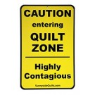 "Caution, Entering Quilt Zone Sign, 8.5"" x 5.5"""