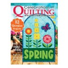 Celebrations in Quilting Magazine - Spring 2020 Single Issue