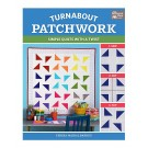 Turnabout Patchwork - Simple Quilts with a Twist (1. Sew 2. Cut 3. Flip) by Teresa Mairal Barreu