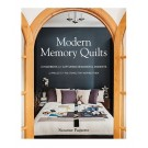 Modern Memory Quilts: A Handbook For Capturing Meaningful Moments by Suzanne Paquette