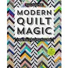 Modern Quilt Magic: 5 Parlor Tricks to Expand Your Piecing Skills - 17 Captivating Projects by Victoria Findlay Wolfe