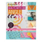 Quilts with an Angle: New Foolproof Grid Method & Easy Strip Cutting By Sheila Christensen