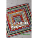 Jelly Roll Rug + (Plus) Pattern by Roma Lambson of RJ Designs