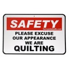 "Safety: Please Excuse Our Appearance, We Are Quilting Sign, 8.5"" x 5.5"""