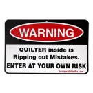 "Warning: Quilter Inside Is Ripping Out Mistakes Sign, 8.5"" x 5.5"""
