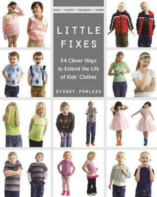 little-fixes-54-clever-ways-to-extend-the-life-of-kids-clothes-reuse-recycle-repurpose-restyle